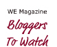 WE Magazine Bloggers to Watch