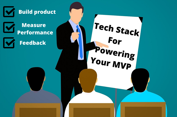 Startup Tips: Best Tech Stack For Powering Your MVP