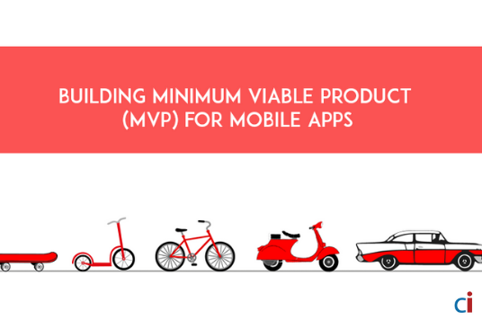 Why Startups need MVPs for Mobile App Development? A Roadmap to Success