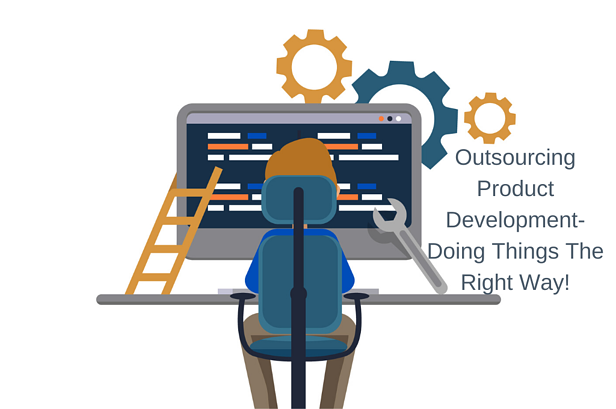 Outsourcing Product Development-Doing Things The Right Way!