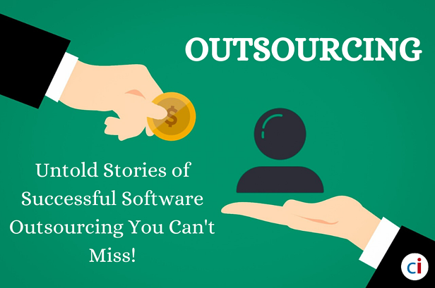 Untold Stories of Successful Software Outsourcing You Can't Miss!