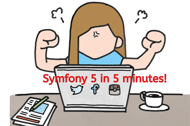 Symfony 5 in 5 minutes! Check out the latest version