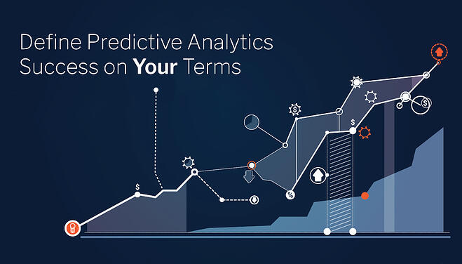 Define Predictive Analytics Success on Your Terms
