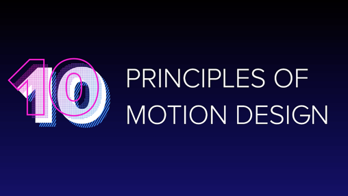 10 Principles of Motion Design