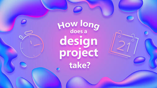 How Long Does a Design Project Take?