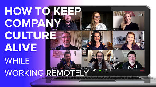 How to Keep Company Culture Alive While Working Remotely