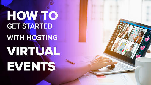 How to Get Started with Hosting Virtual Events