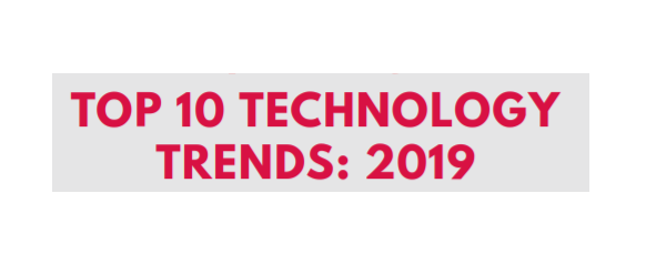 Top 10 Technology Trends: 2019