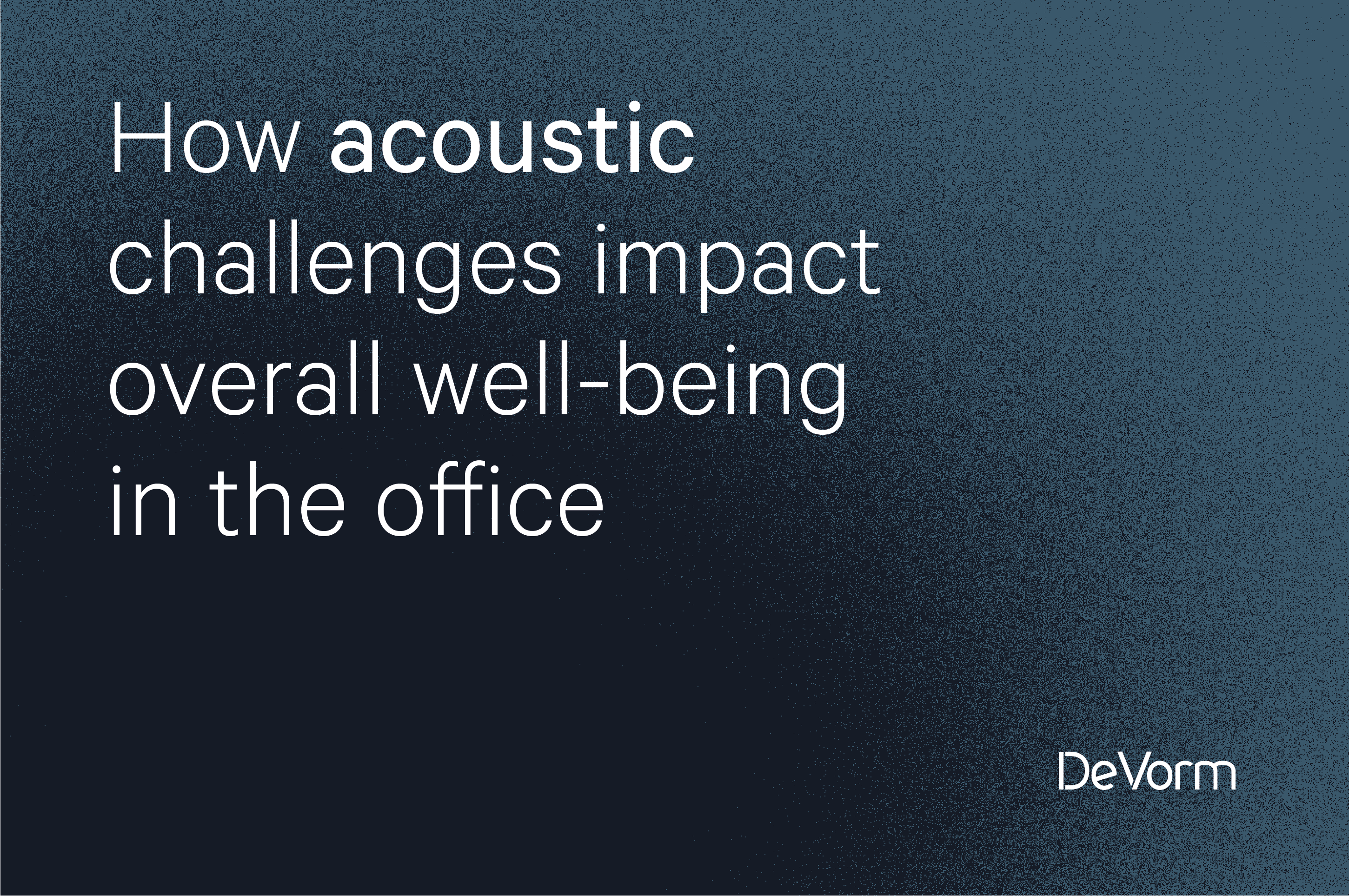How Acoustic Challenges Impact Overall Well-being in the Office