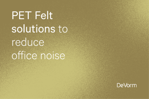 PET Felt Solutions to Reduce Office Noise