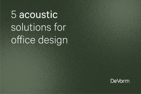 5 Acoustic Solutions for Office Design