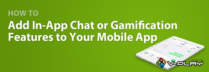 How to Add In-App Chat or Gamification to Your Mobile App