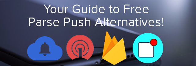 20 Free & Secure Alternatives to Parse Push Service in 2020