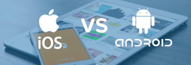 iOS vs Android Development: 5 Things You Need to Know
