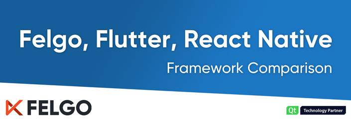 Flutter, React Native & Felgo: The App Framework Comparison