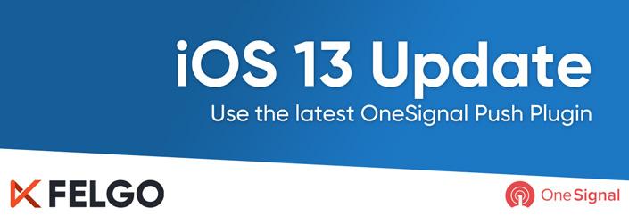 iOS 13: Update to the latest Felgo OneSignal Push Plugin - Felgo