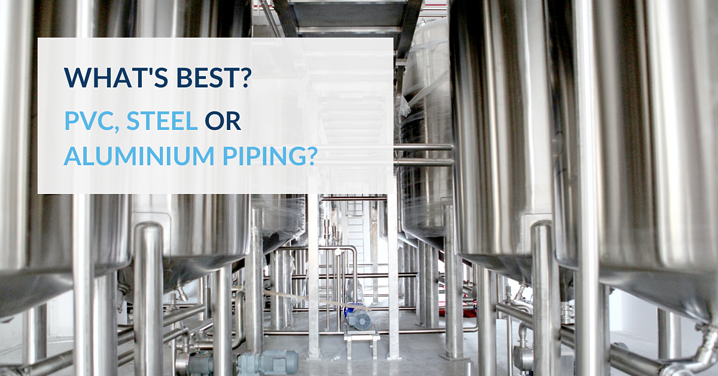What's best? PVC, steel or aluminium piping?