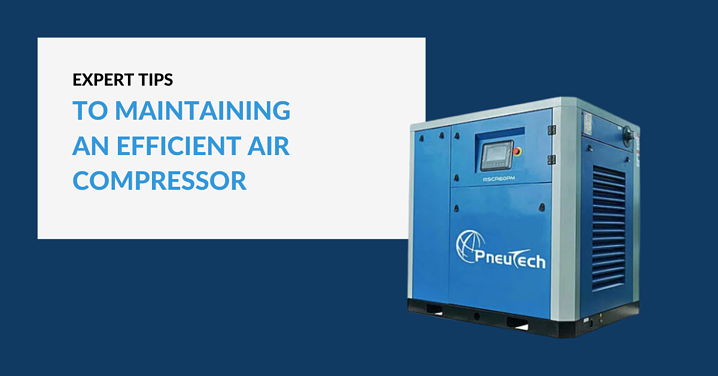 Tips to maintaining an efficient air compressor