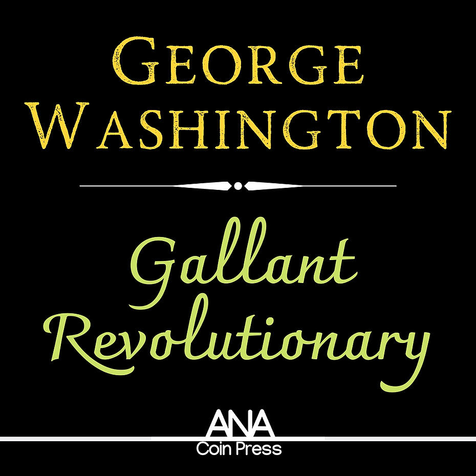 George Washington: Gallant Revolutionary