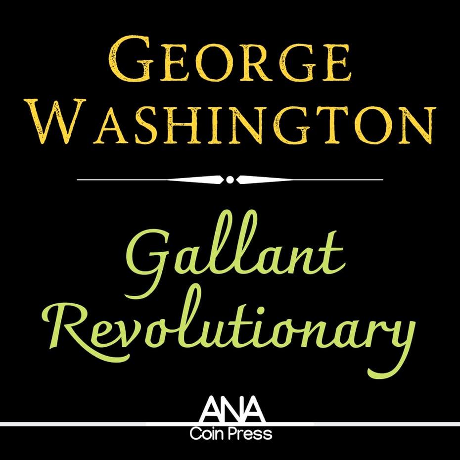 George Washington: Gallant Revolutionary