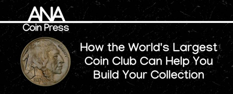 How the World's Largest Coin Club Can Help You Build Your Collection