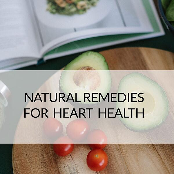 12 Natural Remedies to Lower Your Risk of Heart Disease