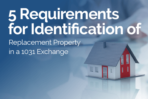 Infographic: Requirements for Identification of Replacement Property in a 1031 Exchang