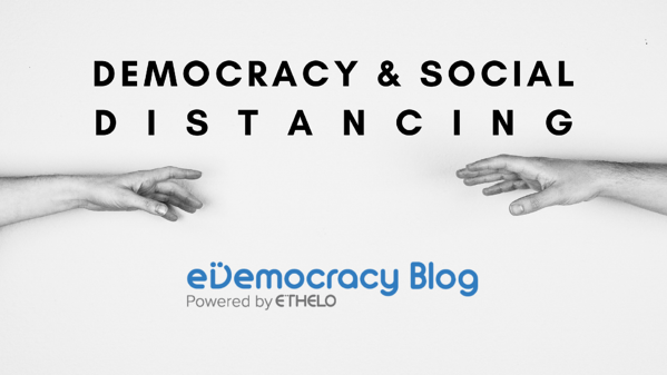 Democracy in a Time of Social Distancing