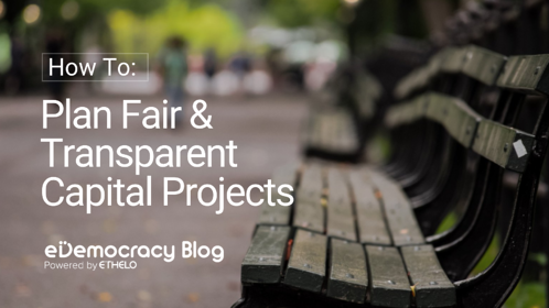 Bringing Fairness and Transparency to Capital Projects