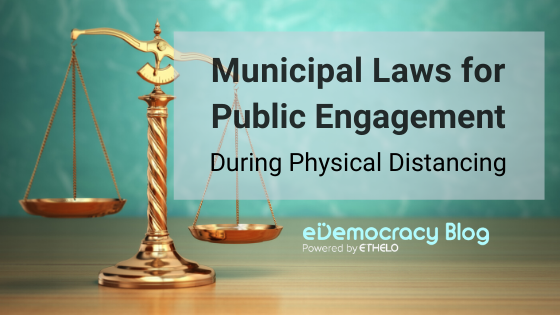 Municipal Law for Public Engagement During Social Distancing