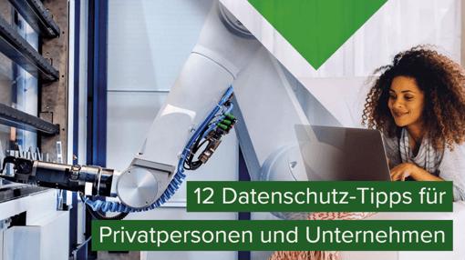12 Datenschutz-Tipps für Privatpersonen und Unternehmen
