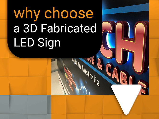 Why choose a 3D Fabricated LED sign for your business branding