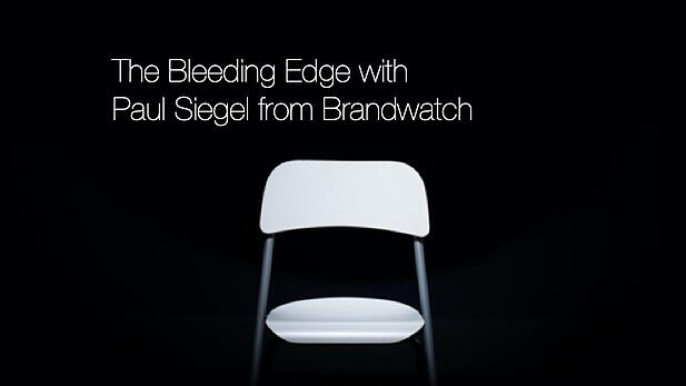 The Bleeding Edge - Paul Siegel of Brandwatch Interview