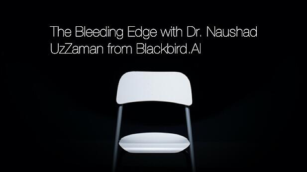 The Bleeding Edge - Dr. Naushad UzZaman - Blackbird.AI