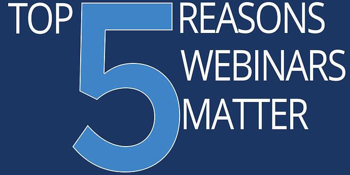[Infographic] Top 5 reasons webinars matter