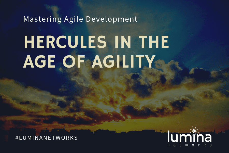 Mastering Agile Development-Hercules in the Age of Agility