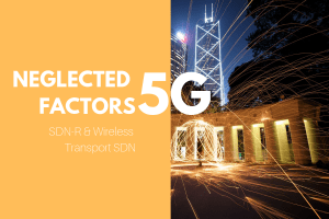 Neglected Factors in 5G-SDN-R & Wireless Transport SDN