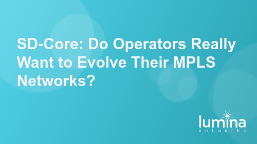 SD-Core-Do-Operators-Really-Want-to-Evolve-Their-MPLS-Networks
