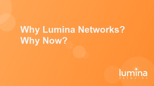 Why-Lumina-Networks-Why-Now