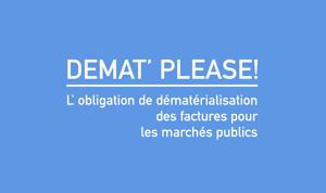 Démat please! Obligation de dématérialisation des factures pour les marchés publics