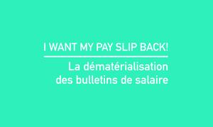 I want my pay slip back! La dématérialisation des bulletins de salaire