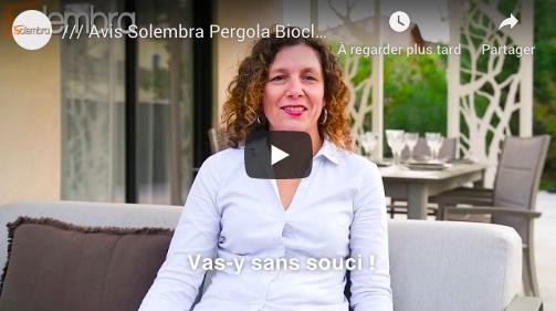 Etude de cas Vidéo |Pergola Bioclimatique |Avis Client Solembra