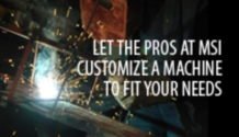 Let the Pros at MSI Customize a Machine to Fit Your Needs