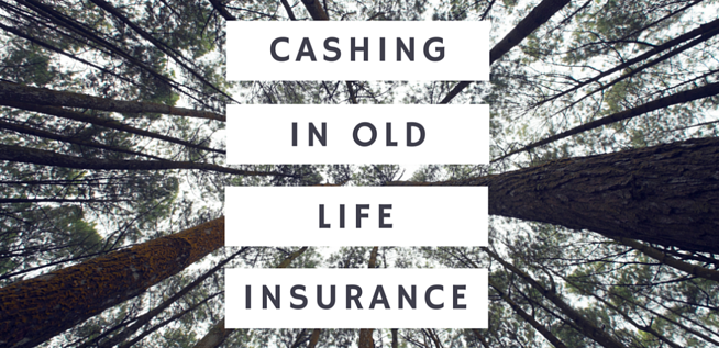 Cashing in Old Life Insurance