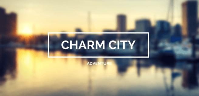 Our Charm City Adventure
