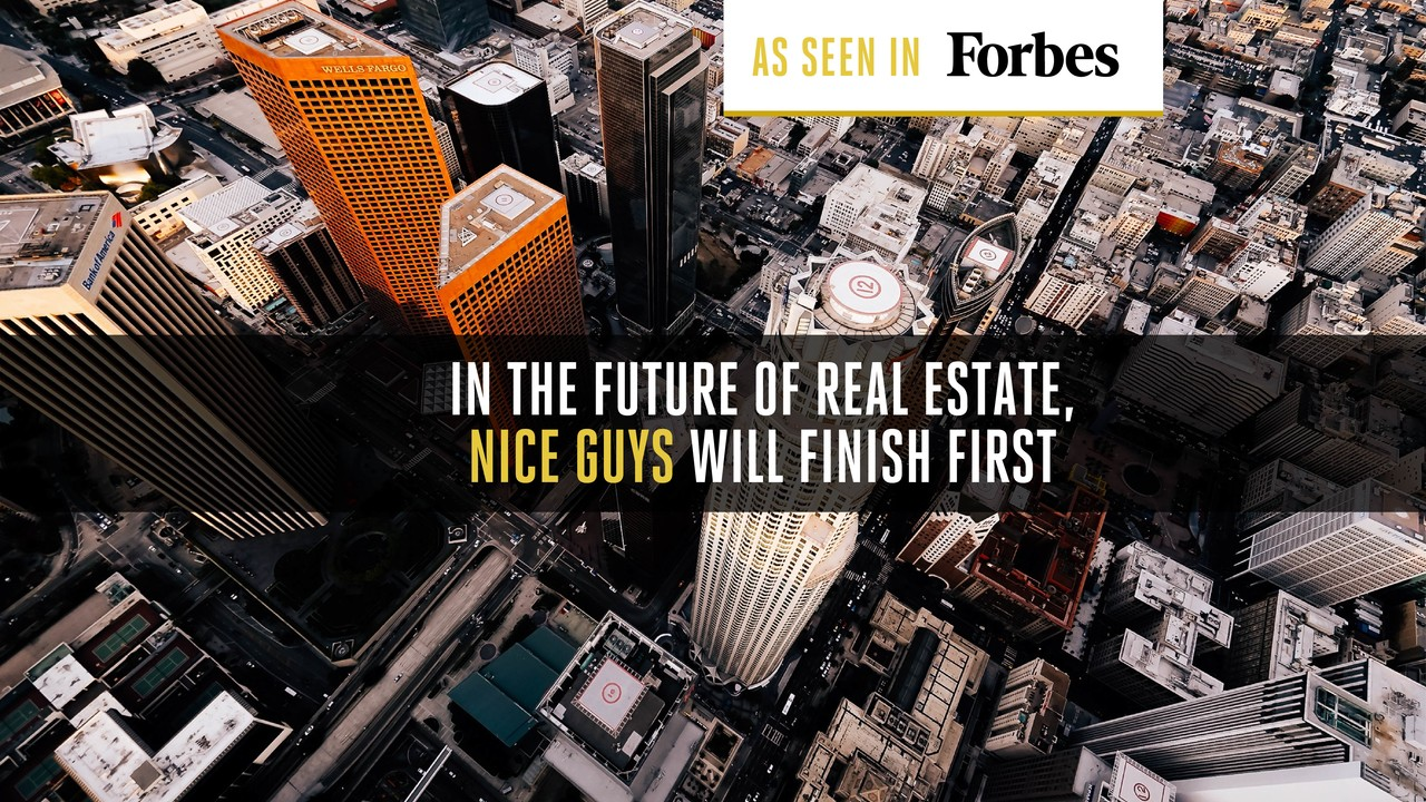 In the Future of Real Estate, Nice Guys Will Finish First