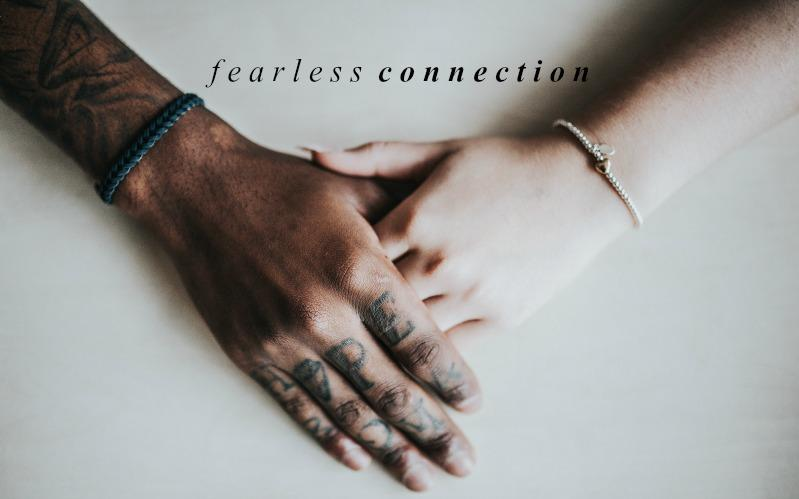 Fearless Connection | April Monthly Blog