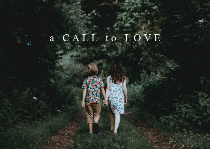 A Call To Love | September Monthly Blog