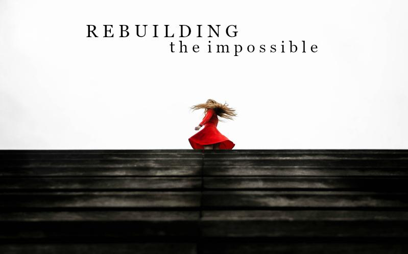 Rebuilding the Impossible