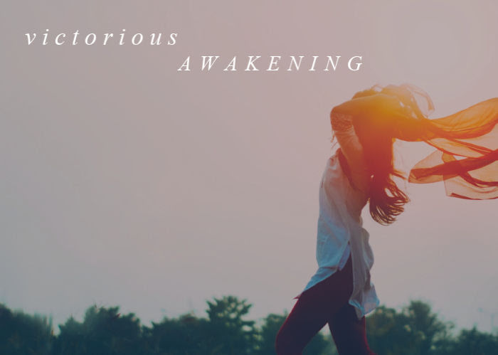 Victorious Awakening | May Monthly Blog